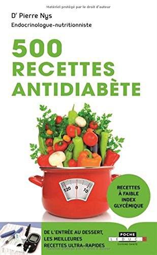 500 recettes antidiabète : De l'entrée au dessert, les meilleures recettes ultra-rapides par Pierre Nys