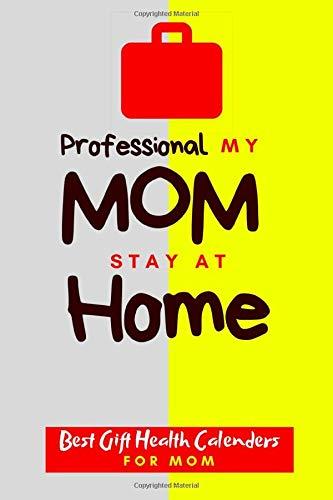 Professional My Mom Stay At Home: Health