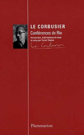 Conférences de Rio : Le Corbusier au Brésil - 1936 par Yannis Tsiomis
