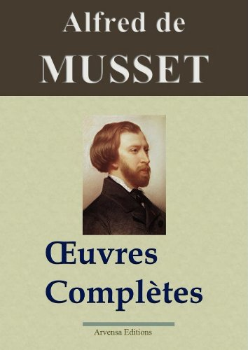 Alfred de Musset : Oeuvres complètes - 78 titres ...