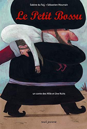 Le Petit Bossu. Un conte des mille et une nuits par Sabine Du fay