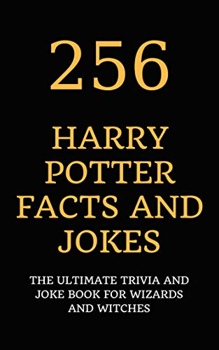 256 Harry Potter Facts and Jokes: The Ultimate Trivia and Joke Book for Wizards and Witches (English ()