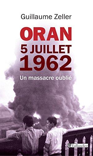 oran-5-juillet-1962-un-massacre-oublie