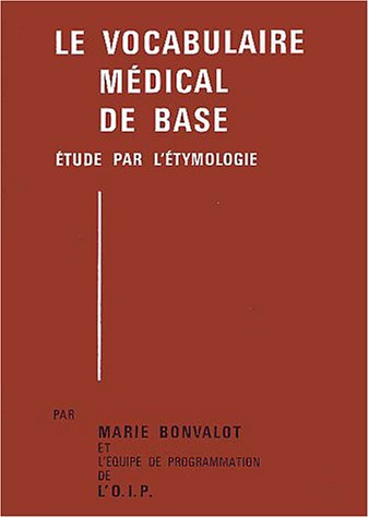 Le vocabulaire médical de base (2 volumes) par Marie Bonvalot