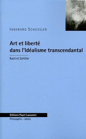 Art et liberté dans l'Idéalisme transcendantal : Kant et Schiller