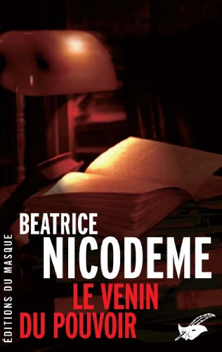 Le Venin du pouvoir - Beatrice Nicodeme