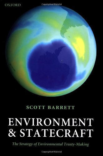 Environment and Statecraft: The Strategy of Environmental Treaty-Making by Scott Barrett (2003-03-13)