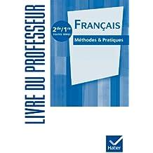 Français Méthodes & Pratiques 2de/1re éd. 2011 - Livre du professeur
