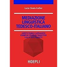 Mediazione linguistica tedesco-italiano: Aspetti teorici e applicativi. esempi di strategie traduttive