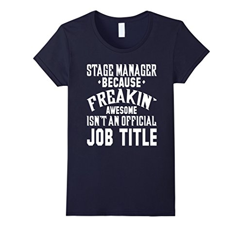 womens-stage-manager-because-awesome-isnt-a-job-title-t-shirt-medium-navy