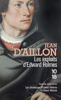 Les exploits d'Edward Holmes par Jean d'Aillon