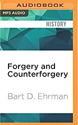 Forgery and Counterforgery: The Use of Literary Deceit in Early Christian Polemics by Bart D. Ehrman (2016-05-03)
