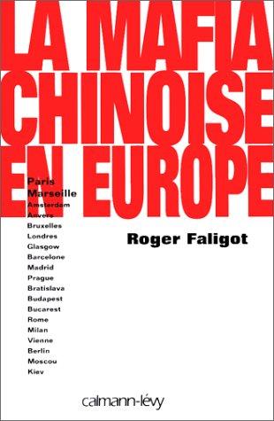 L'année du dragon : les mafias chinoises en Europe