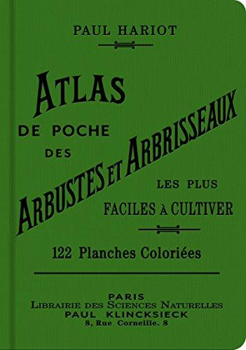 Atlas de poche des arbustes et arbrisseaux les plus faciles à cultiver