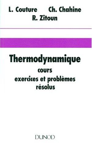 Thermodynamique - cours, exercices et problmes rsolus
