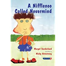 A Nifflenoo Called Nevermind: A Story for Children Who Bottle Up Their Feelings: 1 (Helping Children with Feelings)