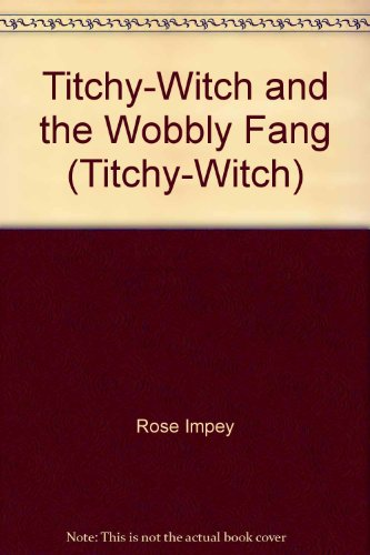 Titchy-witch and the wobbly fang