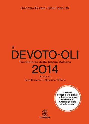 Il Devoto-Oli. Vocabolario della lingua italiana 2014. Con DVD-ROM