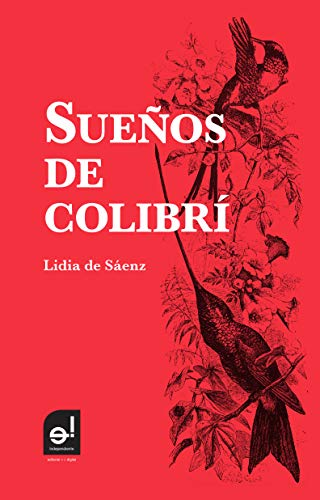 Sueños de colibrí por Lidia de Sáenz