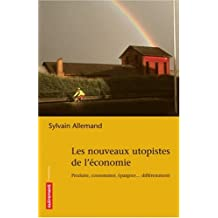 Les nouveaux utopistes de l'économie : Produire, consommer, fabriquer... différemment