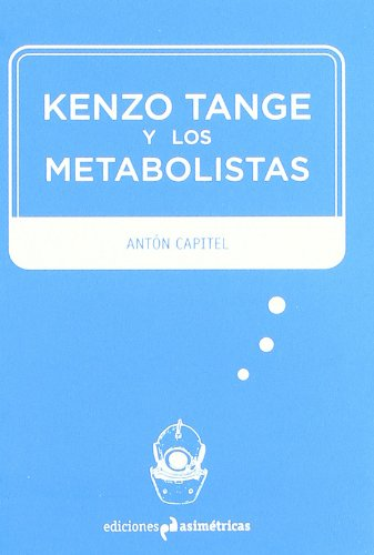 Kenzo Tange y los metabolistas (Inmersiones)