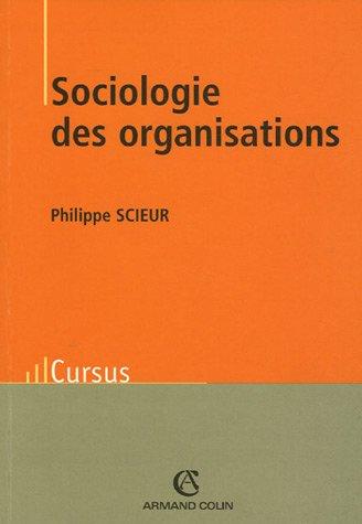 Sociologie des organisations : Introduction à l'analyse de l'action collective organisée par Philippe Scieur