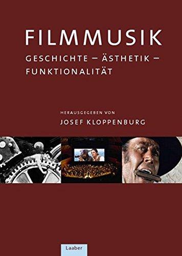 Das Handbuch der Filmmusik: Geschichte – Ästhetik – Funktionalität