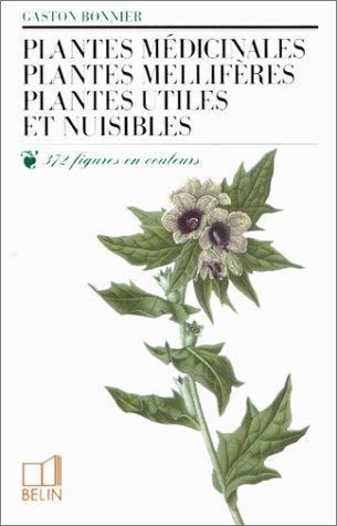Plantes médicinales, plantes mellifères, plantes utiles et nuisibles