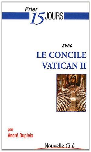 Prier 15 jours avec le concile Vatican II par André Dupleix