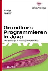 Grundkurs Programmieren in Java, Bd.1, Einstieg in Programmierung und Objektorientierung