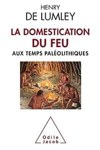 """Afficher """"La domestication du feu aux temps paléolithiques"""""""