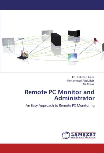 Remote PC Monitor and Administrator: An Easy Approach to Remote PC Monitoring