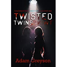 A Psychological Thriller: Twisted Twins: (Mystery Thriller Suspense Psychological Crime SPECIAL STORY INCLUDED) (English Edition)