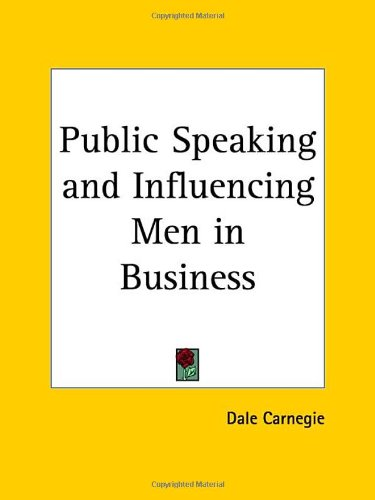 Public Speaking and Influencing Men in Business - Dale Carnegie