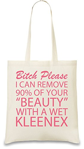 bitch-please-i-can-remove-90-of-your-beauty-with-a-wet-kleenex-slogan-tasche