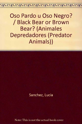 Oso Pardo u Oso Negro?/Black Bear or Brown Bear? (Animales Depredadores (Predator Animals)) por Lucia Sanchez
