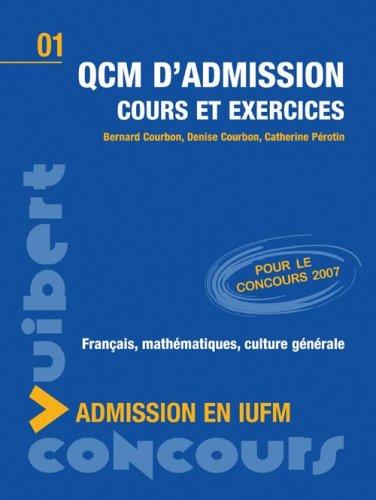 QCM d'admission en IUFM : Cours et exercices par Bernard Courbon, Denise Courbon, Catherine Pérotin