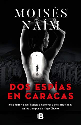 DOS Espías En Caracas / Two Spies in Caracas por Moises Naim