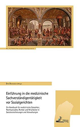Einführung in die medizinische Sachverständigentätigkeit vor Sozialgerichten: Ein Handbuch für medizinische Gutachter, Rechtsanwälte, Richter und Mitarbeiter in Sozialversicherungen und Verwaltungen