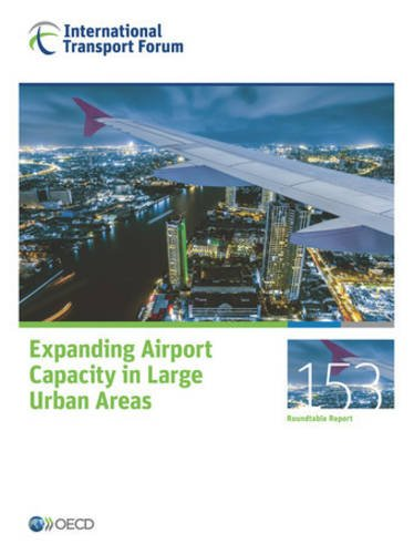 Expanding Airport Capacity in Large Urban Areas