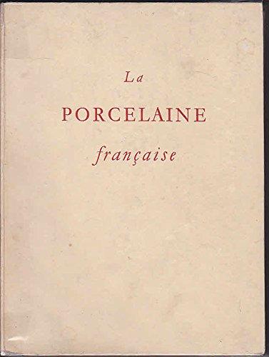 La porcelaine francaise par Nicole Ballu