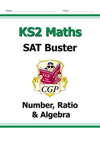 KS2 Maths SAT Buster: Number, Ratio & Algebra (for tests in 2018 and beyond)