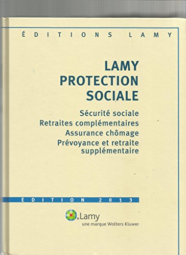 lamy-protection-sociale-edition-2013-securite-sociale-retraites-complementaires-assurance-chomage-pr
