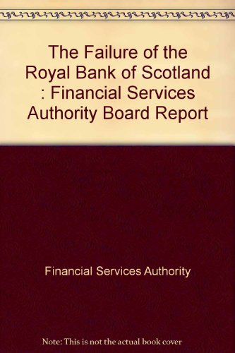 the-failure-of-the-royal-bank-of-scotland-financial-services-authority-board-report