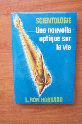 Scientologie, une nouvelle optique sur la vie par L. Ron Hubbard