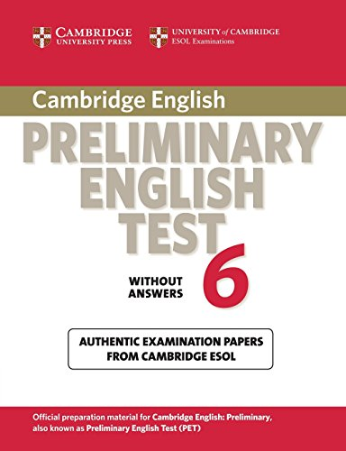 Cambridge preliminary english test. Student's book. Per le Scuole superiori: Cambridge Preliminary English Test 6 Student's Book without answers (PET Practice Tests)