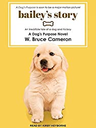 Bailey's Story: A Dog's Purpose Novel by W. Bruce Cameron (2016-05-03)
