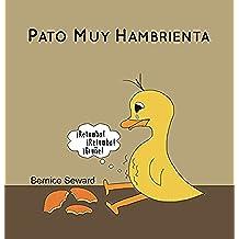 Pato Muy Hambrienta (Los Cuentos de Pato nº 1)