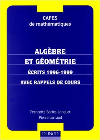 ALGEBRE ET GEOMETRIE. Ecrits 1996-1999 a...