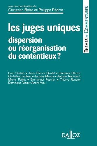 Les juges uniques : Dispersion ou réorganisation du contentieux ? - 1ère éd.